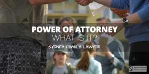 Power of Attorney Family Lawyer Sydney