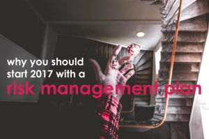 Why You Should Start 2017 with a Risk Management Plan