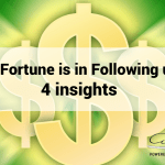 The Fortune is in Following up! 4 Insights for Your Business