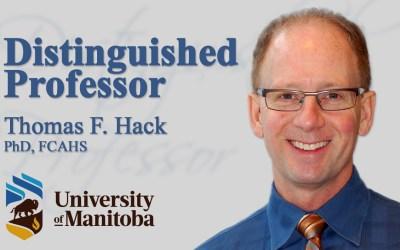 Dr. Thomas Hack – Named Distinguished Professor at University of Manitoba