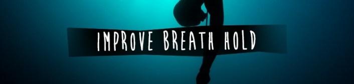 IMPROVE BREATH HOLD