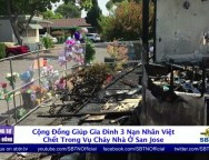 Cộng Đồng Giúp Gia Đình 3 Nạn Nhân Chết Trong Vụ Cháy Nhà Ở San Jose
