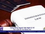Cộng Đồng Người Việt Nghĩ Gì Về Dự Luật Di Trú Raise Act