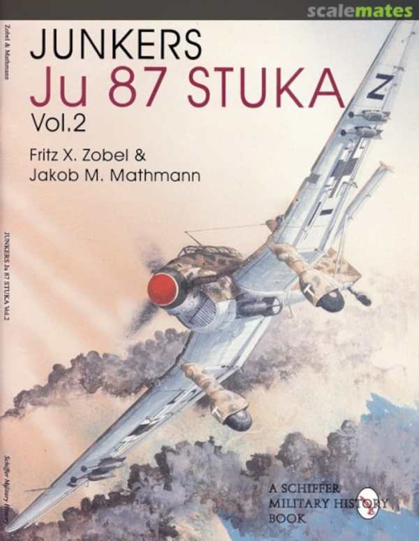 Junkers Ju 87 Stuka Vol 2 by Fritz X Zobel Jacob M