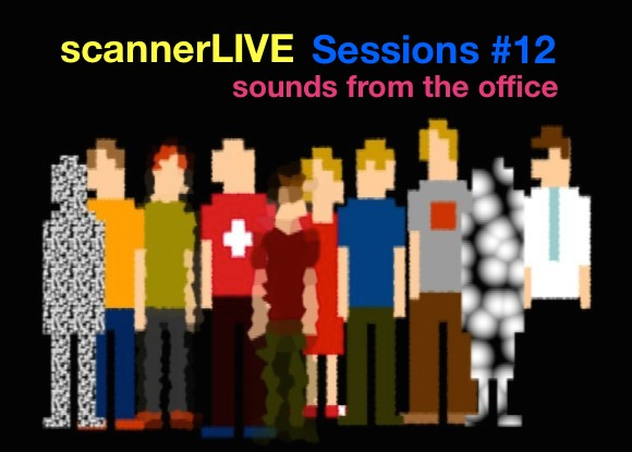 scannerLIVE Sessions #12: sounds from the office
