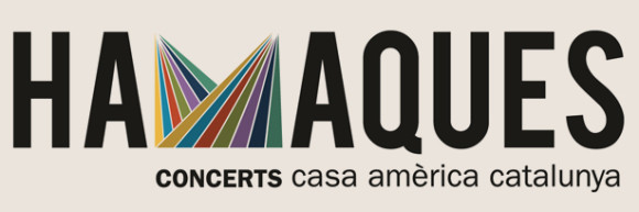 HAMAQUES 2015, música de Brasil, Argentina, Colombia… en Barcelona