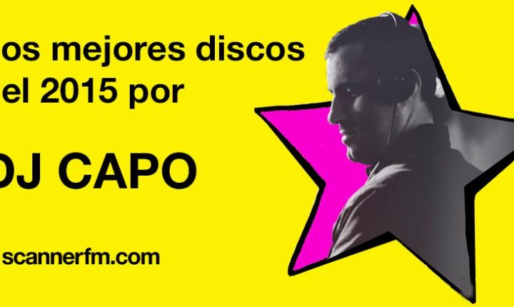 Los mejores discos del 2015 por…DJ Capo