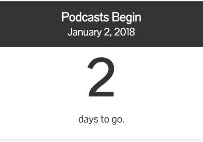 We are two days away from the first Podcast – Happy New Year!