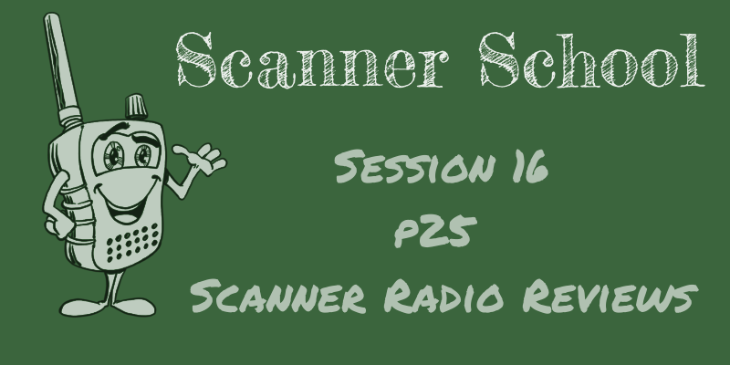 P25 Scanner Radio Reviews and Best Buys - Scanner School