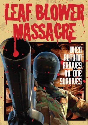 Leaf Blower Massacre (2013)