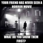 Quite A Question – Pick One Horror Movie
