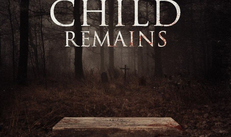 'The Child Remains' First Creepy as Hell Trailer