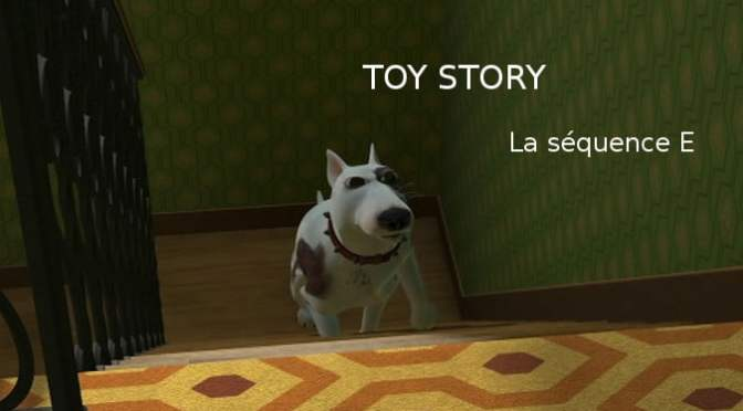 Toy Story : la séquence E