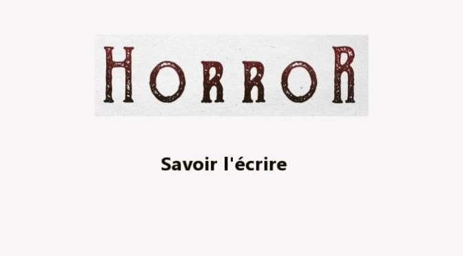 DES SCENARIOS D'HORREUR EFFICACES
