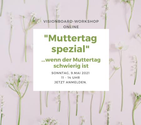 "Visionboard Workshop – ""Muttertag spezial"" [online]"