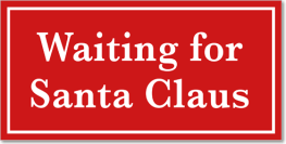 Waiting for Santa Claus