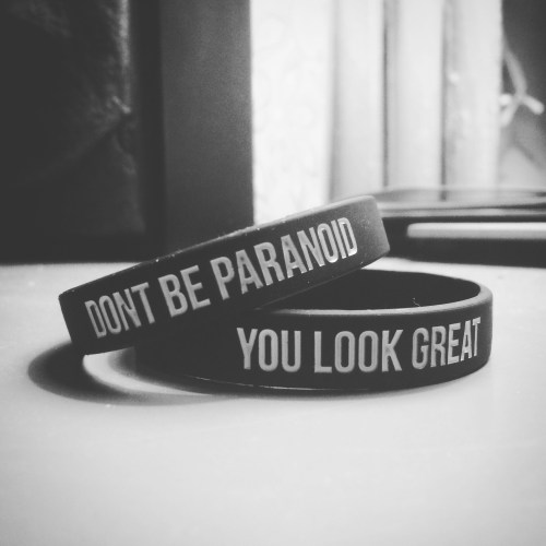 Dont be paranoid, you look great - bracelet 1