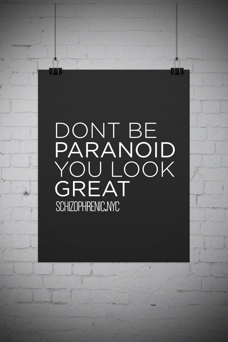 Dont be paranoid, you look great posters! 12
