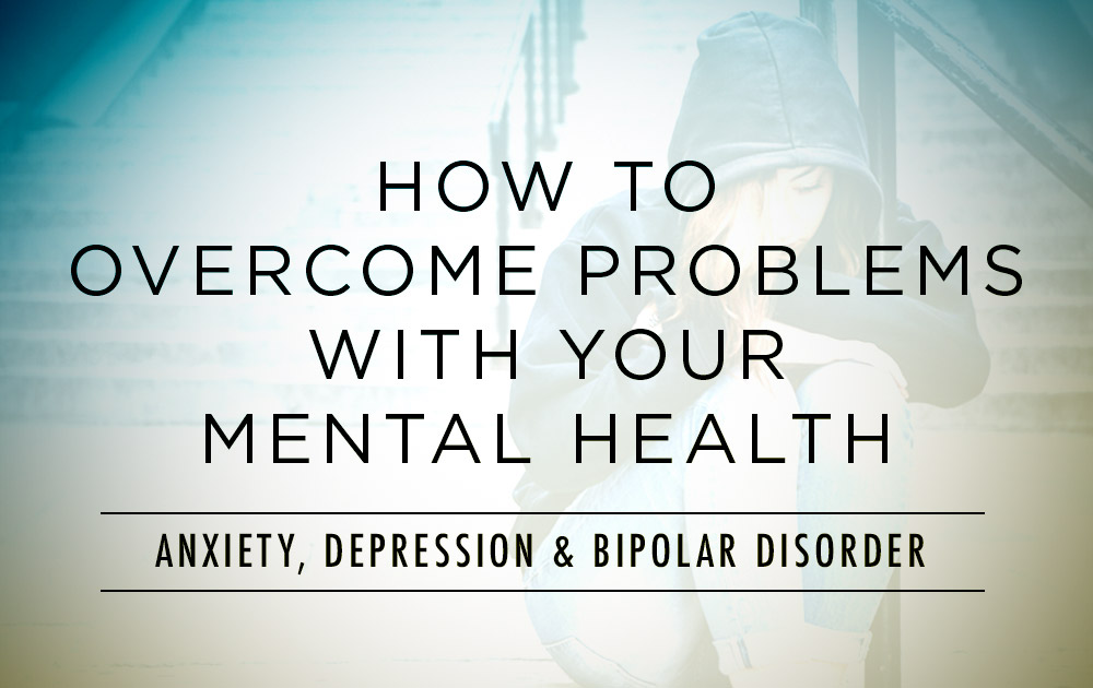 How to Overcome Problems with Your Mental Health 128