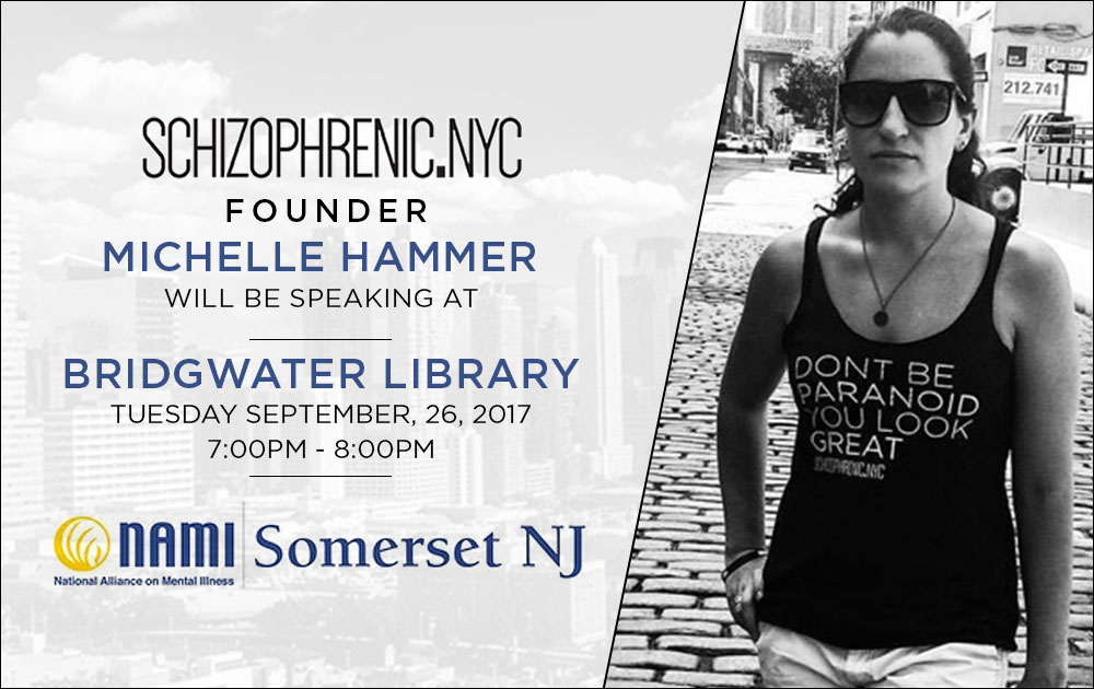 Schizophrenic.NYC Founder, Michelle will be speaking for NAMI Somerset, New Jersey, Sept. 26th 126