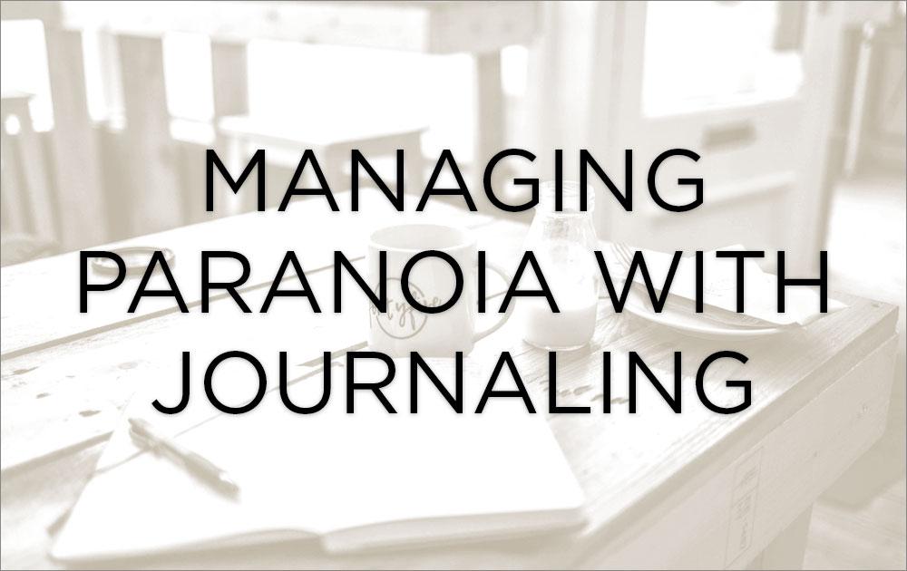 Managing paranoia with journaling 18