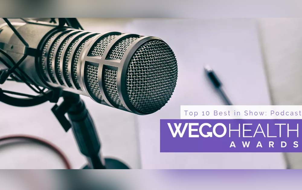 We made it into Wego Health 2018 Top 10 Best in Show Podcasts! 16