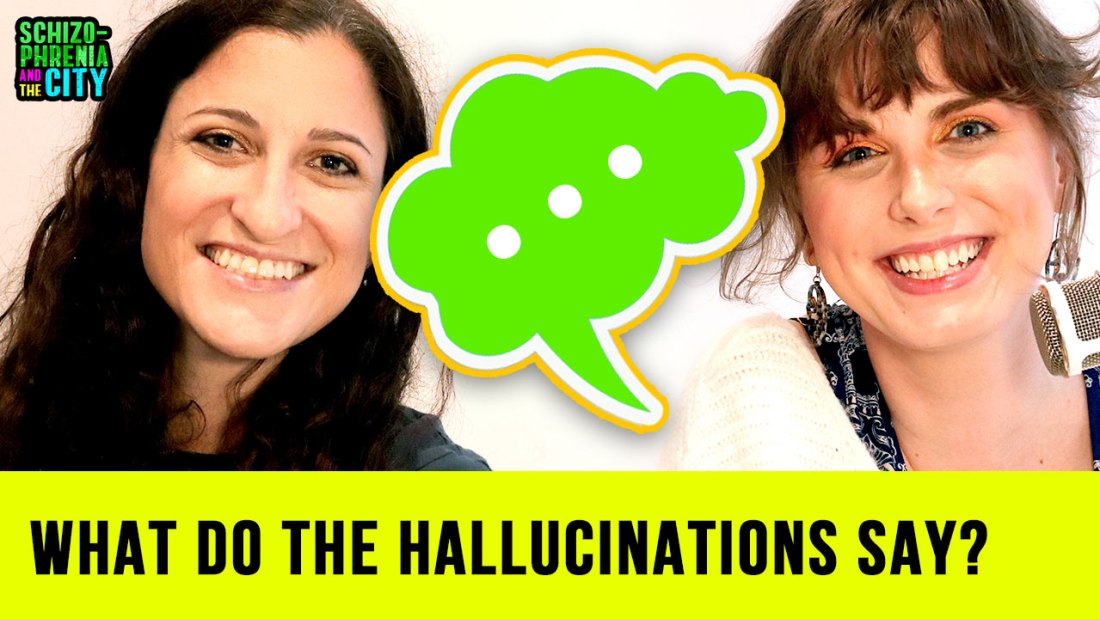 What do the hallucinations say?