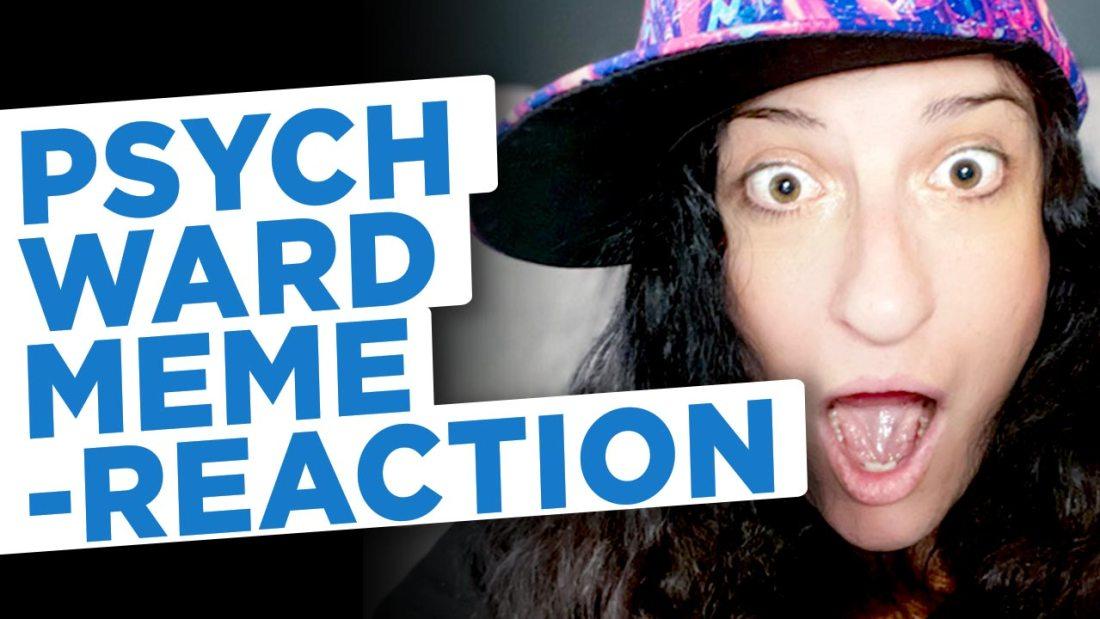 Psych ward memes reaction