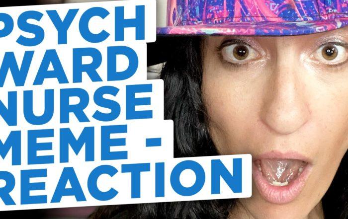 Psych ward nurse memes reaction vid