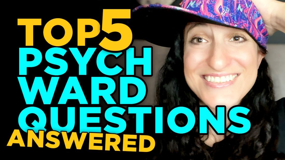 Top 5 questions about the psych ward answered