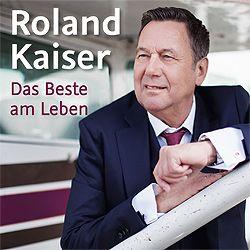 Roland Kaiser Das Beste Am Leben