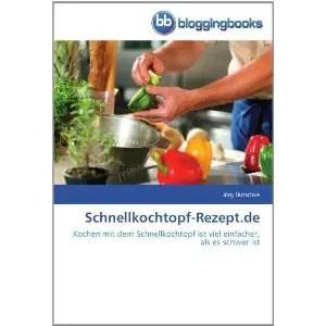 Ein Buch für den Schnellkochtopf - ein Kochbuch mit Rezepten für den Schnellkochtopf