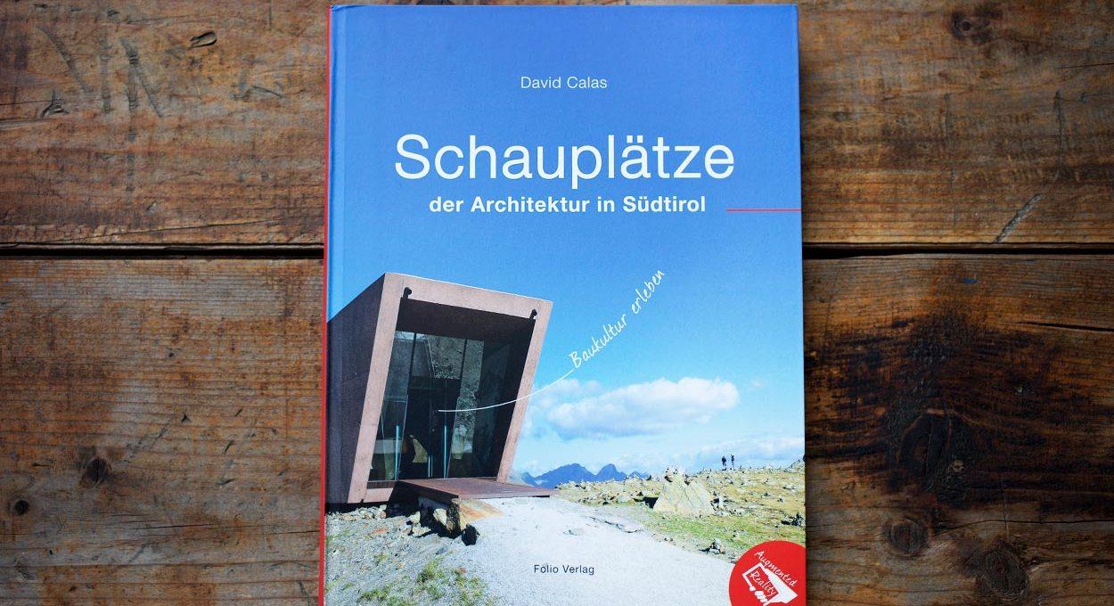 Schauplätze der Architektur in Südtiol - Folio Verlg