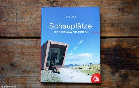 Schauplätze der Architektur in Südtiol - Folio Verlag