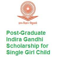 Post-Graduate Indira Gandhi Scholarship for Single Girl Child 2021