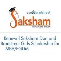 Renewal Saksham Dun and Bradstreet Girls Scholarship for MBA/PGDM (2020-2021)