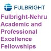 Fulbright-Nehru Academic and Professional Excellence Fellowships 2022-2023