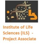 Institute of Life Sciences (ILS) Bhubaneswar - Project Associate