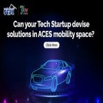 Inviting Tech Startups to devise solutions in ACES mobility space