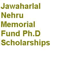 Jawaharlal Nehru Memorial Fund Ph.D Scholarships 2021