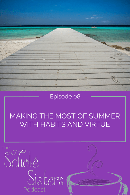 Habits, virtue, summer, assessment – what's not to like? This is a fun way to wrap up Season 1 of the podcast.