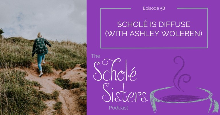 SS #58: Scholé is Diffuse (with Ashley Woleben!)
