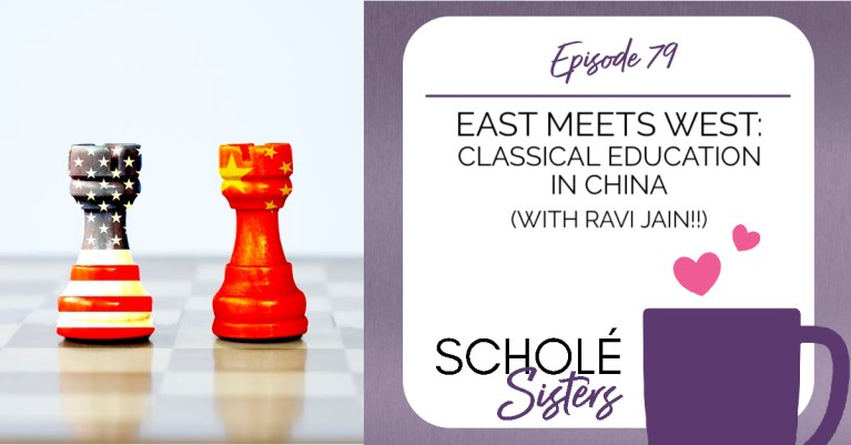 SS #79: East Meets West: Classical Education in China (with Ravi Jain!!)