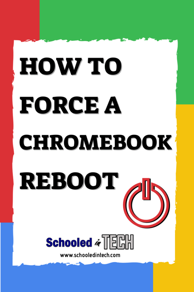 How To Force Reboot A Chromebook | Schooled in Tech