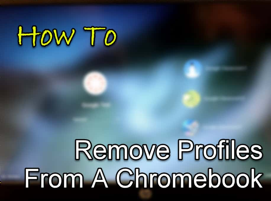 How to Remove Profiles from a Chromebook