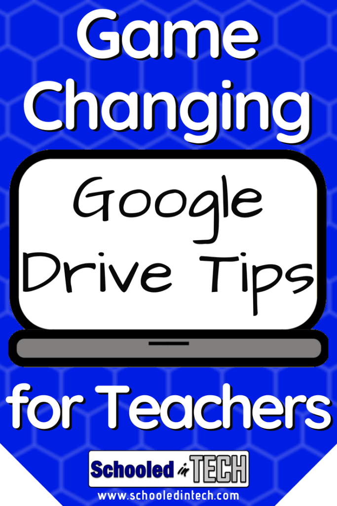 Game Changing Google Drive Tips for Teachers!   Schooled in Tech