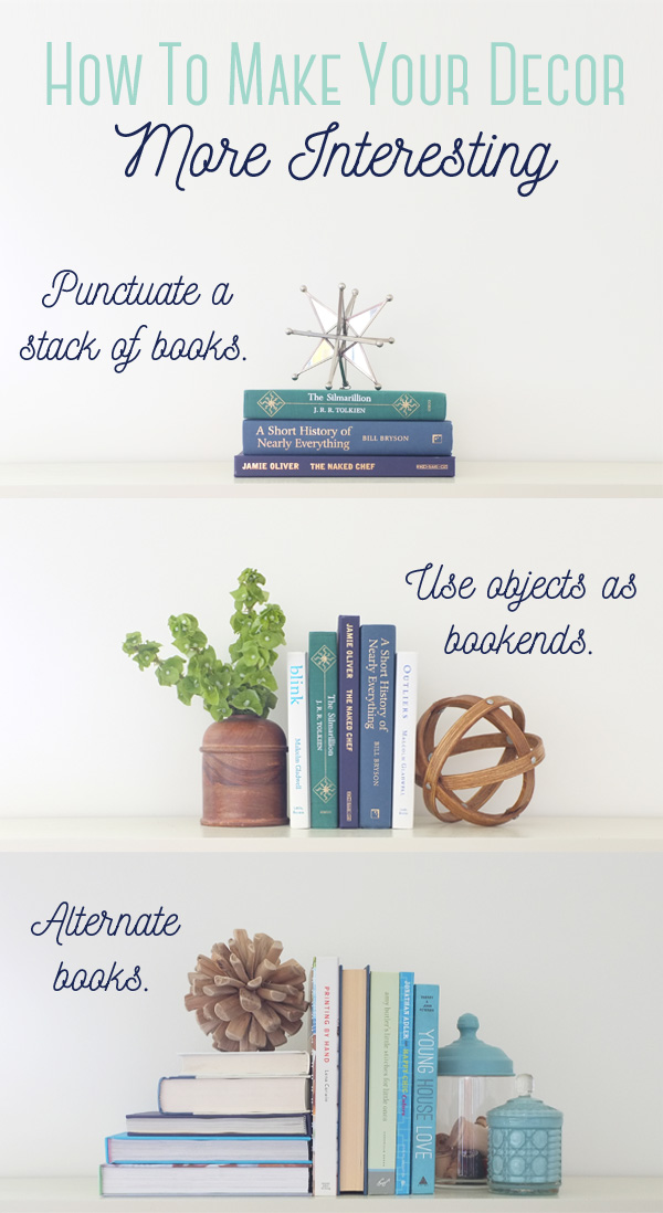 One Simple Trick to Make Your Home Decor More Interesting