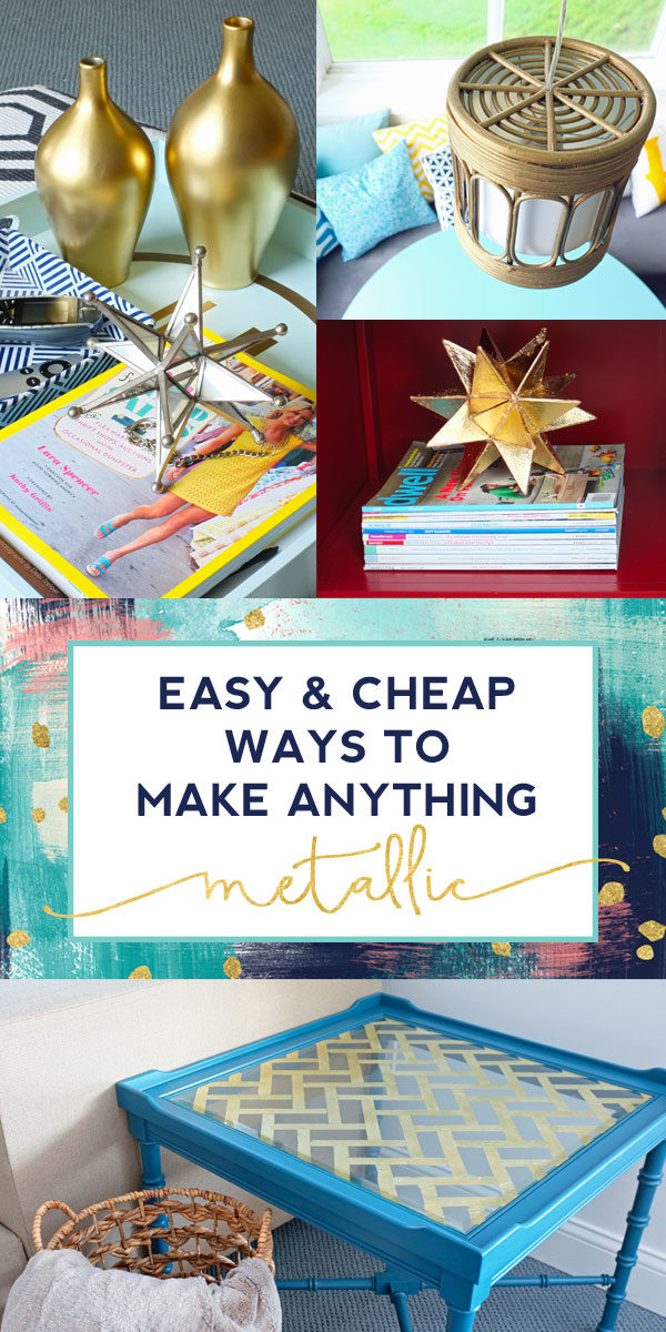4 Easy and Cheap Ways to Make Anything Metallic  School