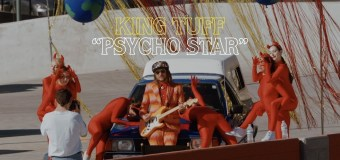 King Tuff – Psycho Star (Video)