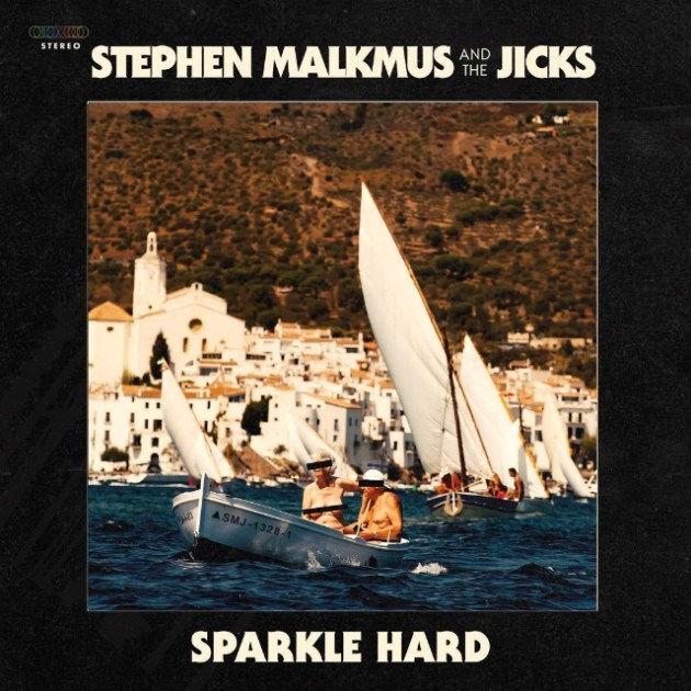 Stephen Malkmus - Sparkle Hard